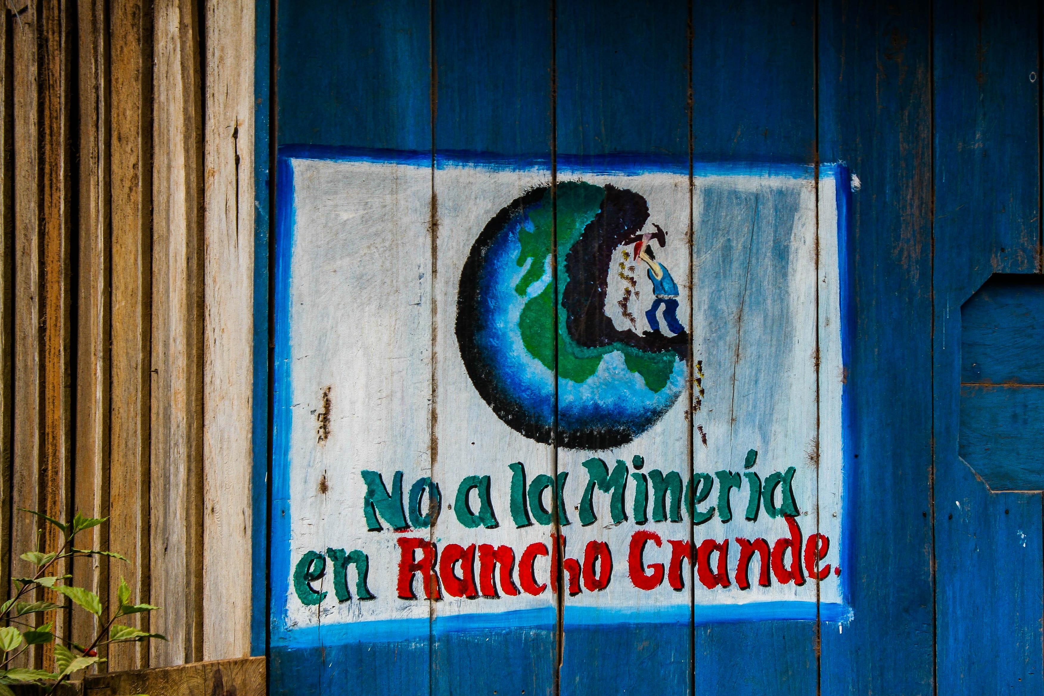 "A sign in Rancho Grande, Nicaragua -- ""No to mining in Rancho Grande."" (Max Serjeant)"